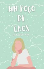 Un poco de caos by Ash-Quintana
