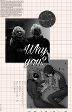Why You? [Reituki] [The gazettE] by Chiroyama_nildartha