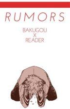 Rumors || Bakugou x Reader by TriforceSenpai