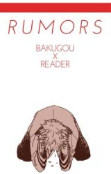 Rumors || Bakugou x Reader by TriforceSenpai