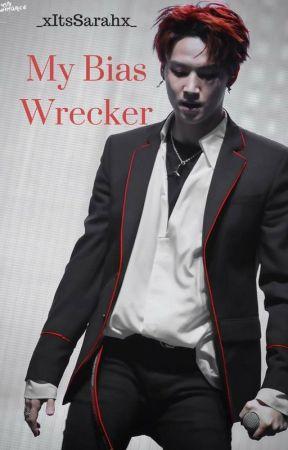 My Bias Wrecker | Jaebum GOT7 Fanfic | - ↬ 1 ↫ - Wattpad