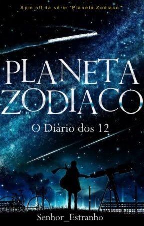Planeta Zodiaco - O Diário dos 12 (Spin-off) by senhor_estranho