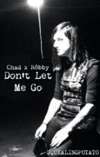 Don't Let Me Go ~ Chad Kowal x Robby Creasey (Chabby) by corgilordway