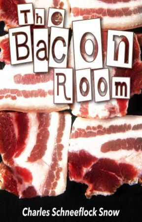 The Bacon Room by ECharlesSnow