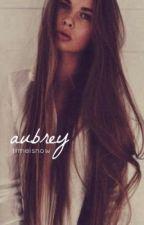 aubrey by timeisnow