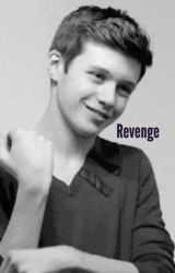 Revenge - a nick Robinson Fan fic by Shawnandnick