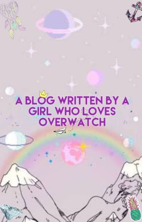A Blog Written By A Girl Who Loves Overwatch by 23vinol