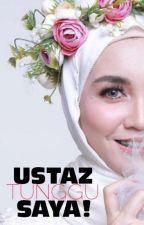Ustaz, Tunggu Saya! by xytsnmsohko