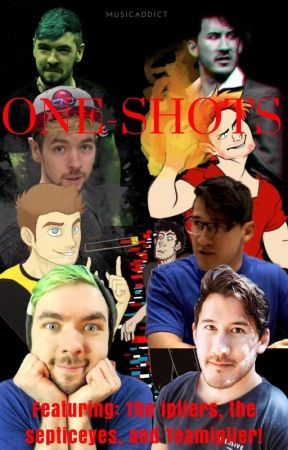 Iplier and Septiceye One Shots/Imagines!!! by thatawkwardfangirl03