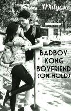Badboy kong Boyfriend (On Hold) by _NXdyosa