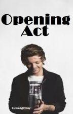Opening Act - l.t. by emilyjaykay
