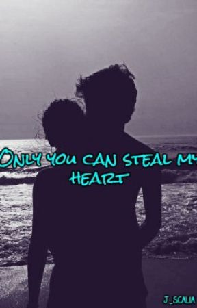Only you could steal my heart by jes31203