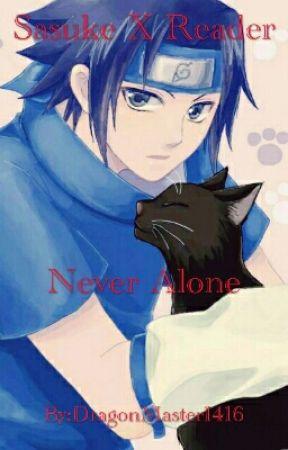 Never Alone (Sasuke x Reader) by DragonMaster1416