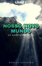 Nosso Novo Mundo by LoverBoySH