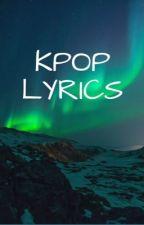 Kpop Lyrics ( Part 2 ) by itzmarjjj