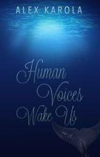 Human Voices Wake Us by alexkarola