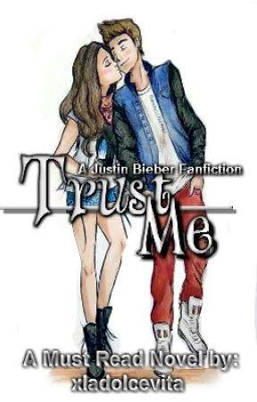 Trust Me (Justin Bieber Fan Fiction) by ThatGirlNamedLexie