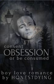OBSESSION {Book #3 in the Dominated Seires} (BOYXBOY) by HONESTDYING