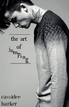 The Art of Jumping [rewritten] by driveyouhome