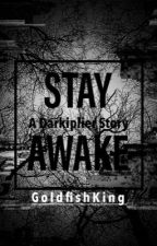 Stay Awake by GoldfishKing