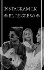 INSTAGRAM RK ♠EL REGRESO♠ Segunda Temporada  by noviasdemario