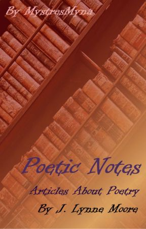 Poetic Notes - Articles About Poetry by MystresMyna