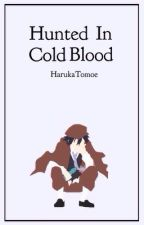 Hunted in Cold Blood ♕ e. ranpo  by HarukaTomoe