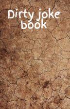 Dirty joke book by JasmineFavWarriors