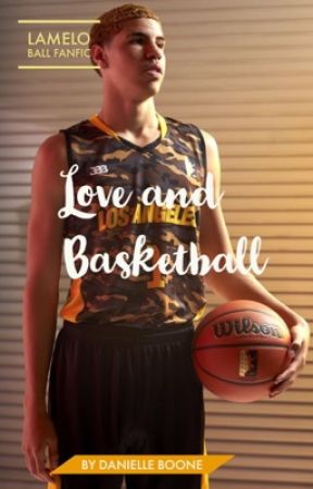 Love and Basketball: LaMelo  Ball Fanfic by Daniellelove_381