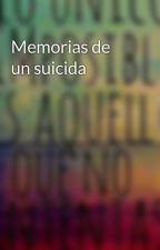 Memorias de un suicida  by Alberto1234659
