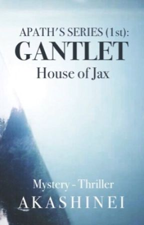 Gantlet: House of Jax (Apath's Series No.1) by Akashinei