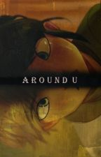 Around U by theladycatt