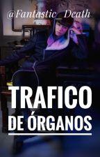 """""""TRAFICO DE ORGANOS"""" by Fantastic_Death"""