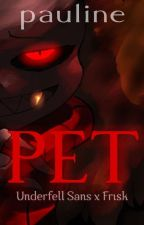P E T  ||Underfell Sans x Frisk|| #TheWattys2017 by KawaiiWritings