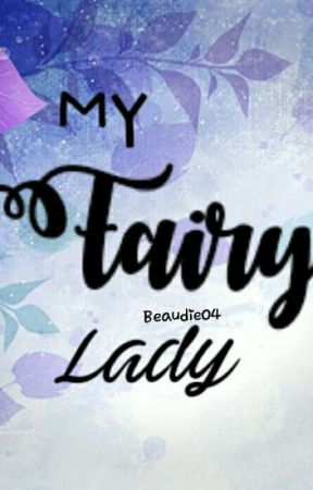 My Fairy Lady by beaudie04