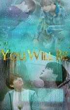 You will be by CandyBangtan
