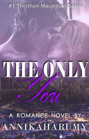 The Only You (1st Thornthon-MacMillan Series) by annikaharumy
