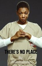 There's no place (A Poussey Washington Fanfic) by Justdrafting