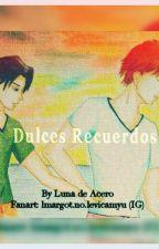 Dulces Recuerdos by LunaDeAcero7