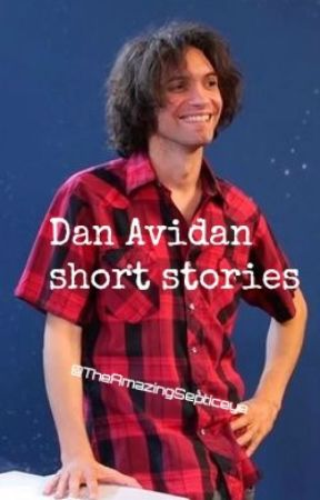 Dan Avidan x Reader short stories by TheAmazingSepticEye