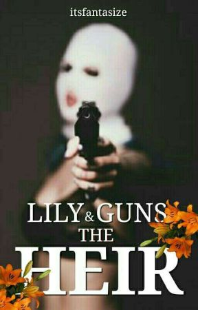 Lily&Guns - The Heir by itsfantasize