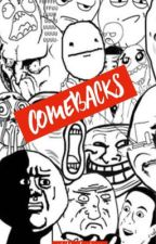 Comebacks by xhild_of_xhaos