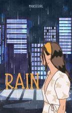 Rain [COMPLETE] by mansegirl
