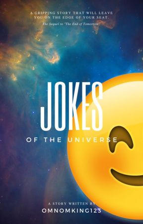 Jokes of the universe Ep. 1 by OmNomKing123
