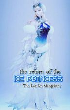 The Return of the Ice Princess; The Last Ice Manipulator by MaroonChair
