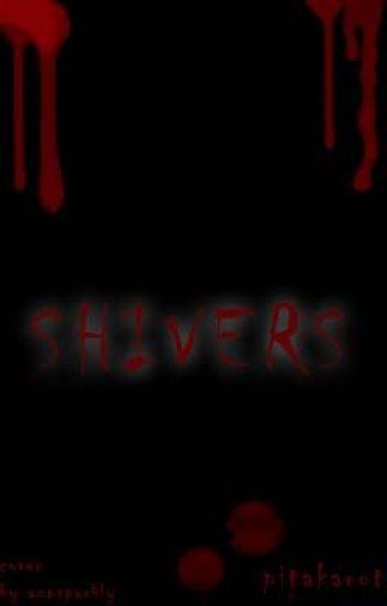 Shivers...