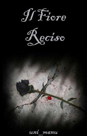 Il Fiore reciso by Unidui_Manu