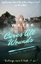 Salt Water Cures All Wounds by Charlie-Corn