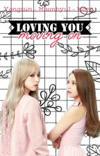 [Trans][Yongsun/Moonbyul/More] Loving you... Moving on by fabuloussowon