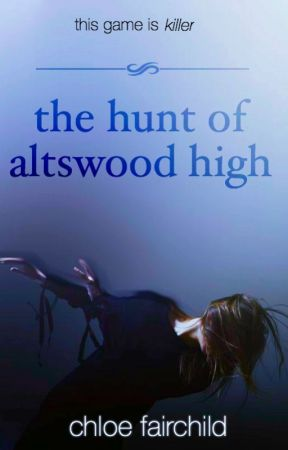 The Hunt of Altswood High by ChloeFairchild